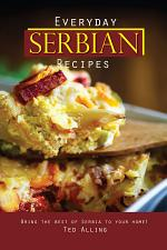 Everyday Serbian Recipes
