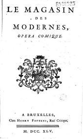 Le Magasin des modernes, opera comique [par Panard]