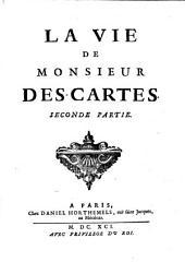 La vie de monsieur Des-Cartes: Volume2