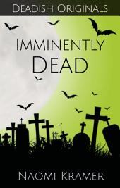 (imminently) DEAD: DEAD(ish) Book 4