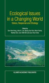 Ecological Issues in a Changing World: Status, Response and Strategy