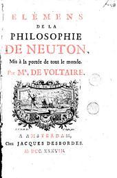 Elémens de la philosophie de Neuton: mis à la portée de tout le monde