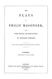 Plays, with Notes Critical and Explanatory by W. Gifford. 3. Ed
