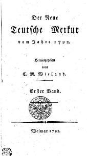 Der Neue Teutsche Merkur vom Jahr 1792: Erster Band