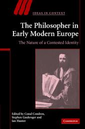 The Philosopher in Early Modern Europe: The Nature of a Contested Identity