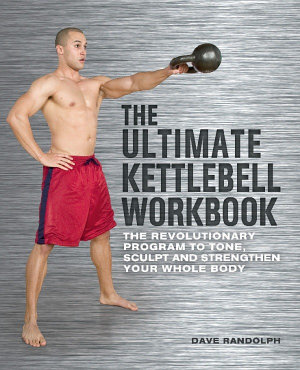 The Ultimate Kettlebells Workbook PDF