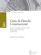 Curso de Derecho Constitucional: Tomo III, Volumen 3