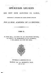 El fuero real, las leyes de los adelantados mayores, las nuevas y el Ordenamiento de las tafurerías y por apéndice, las Leyes del estilo