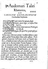 Audomari Talaei Rhetorica, ad Carolum Lotharingum Cardinalem Guïsianum