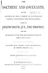 The Doctrine and Covenants of the Church of Jesus Christ of Latter-day Saints: Containing the Revelations Given to Joseph Smith, Jun., the Prophet, for the Building Up of the Kingdom of God in the Last Days