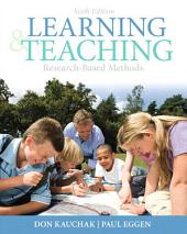 Learning and Teaching: Research-Based Methods, Edition 6