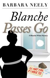 Blanche Passes Go: A Blanch White Mystery