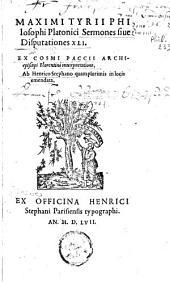 Maximi Tyrii Philosophi Platonici sermones sive disputationes XLI. Ex. Cosmi C. Paccii [...] interpretatione ab Henrico Stephano quam plurimis in locis emendate