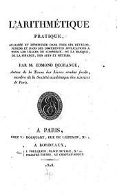 L'Arithmétique pratique: analisée et démonstrée dans tous ses dévelopmens et dans ses différentes applications à tous les usages du commerce, de la banque, de la finance, des arts et métiers, Volume2