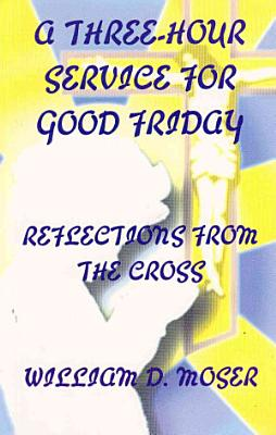 A Three Hour Service for Good Friday