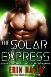 The Solar Express: An Alien Stepbrother Science Fiction Christmas Romance