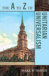 The A to Z of Unitarian Universalism