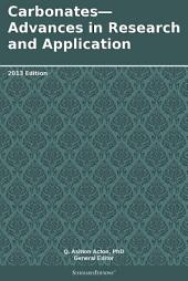 Carbonates—Advances in Research and Application: 2013 Edition