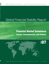 Global Financial Stability Report: Financial Market Turbulence Causes, Consequences, and Policies