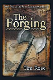 The Forging: Book One of the Four Companions Series