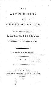 The Attic Nights of Aulus Gellius: Volume 1