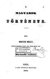 A magyarok története: -4. szakasz. A habsburgi házból származott királyok alatt, 1526-1780. 2 v