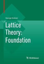 Lattice Theory: Foundation