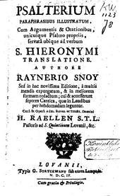 Psalterium paraphrasibus illustratum: cum argumentis & orationibus, unicuique psalmo propriis, servata ubique ad verbum S. Hieronymi translatione