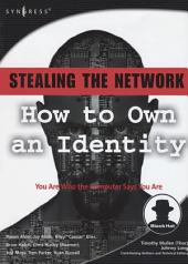 Stealing the Network: How to Own an Identity