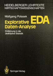 Explorative Daten-Analyse: EDA; Einführung in die deskriptive Statistik