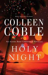 Holy Night: An Aloha Reef Christmas Novella