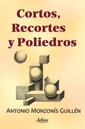 Cortos, recortes y poliedros