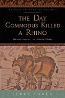 The Day Commodus Killed a Rhino PDF