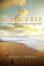 Walk Free: An Uncommon Cure for the Common Heart