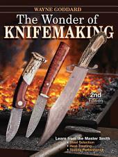 The Wonder of Knifemaking: Edition 2