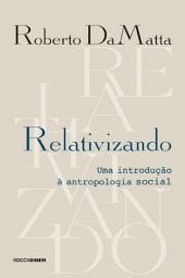 Relativizando: Uma Introdução à Antropologia Social