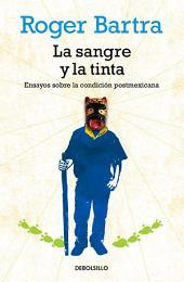 La sangre y la tinta: Ensayos sobre la condición postmexicana