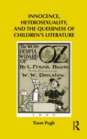 Innocence, Heterosexuality, and the Queerness of Children's Literature
