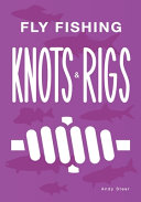 Fly Fishing Knots And Rigs