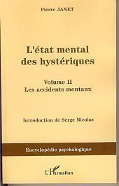 L'état mental des hystériques (Volume II): Les accidents mentaux