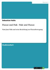 Fluxus und Paik - Paik und Fluxus: Nam June Paik und seine Beziehung zur Fluxusbewegung