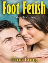 Foot Fetish: Erotica Short Story