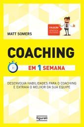 Coaching: Em uma semana