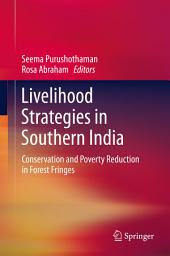 Livelihood Strategies in Southern India: Conservation and Poverty Reduction in Forest Fringes