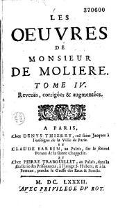 Les Oeuvres de Monsieur de Moliere: Reveuës, corrigée & augmentées ; Enrichies de Figures en Taille-douce