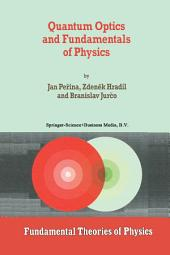 Quantum Optics and Fundamentals of Physics