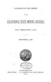 Catalogue of the Library of the California State Mining Bureau: San Francisco, Cal. September 1, 1892