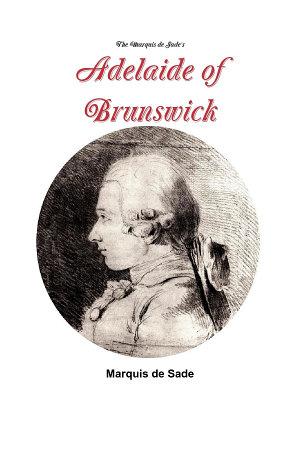 The Marquis de Sade's Adelaide of Brunswick