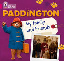 Paddington: My Family and Friends