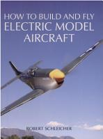How to Build and Fly Electric Model Aircraft PDF